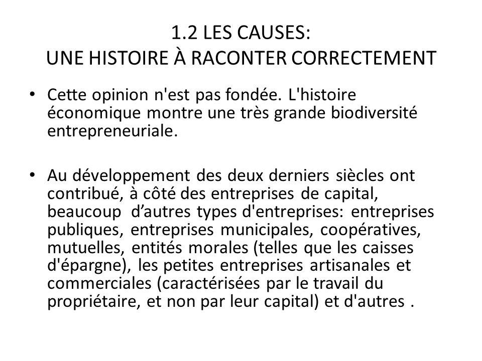 1.2 LES CAUSES: UNE HISTOIRE À RACONTER CORRECTEMENT Cette opinion n est pas fondée.