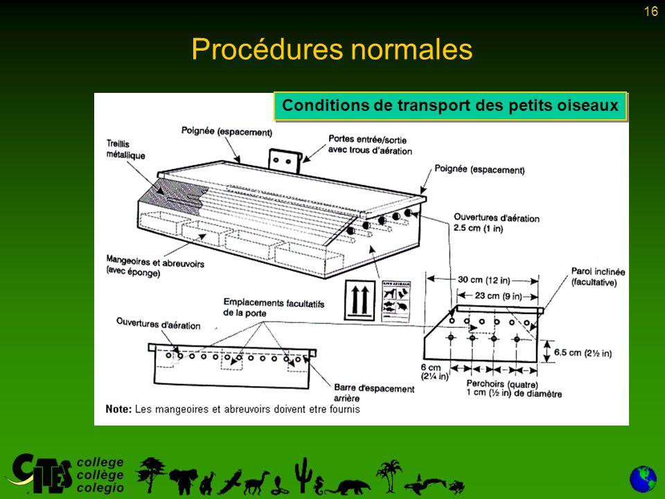 16 Procédures normales Conditions de transport des petits oiseaux
