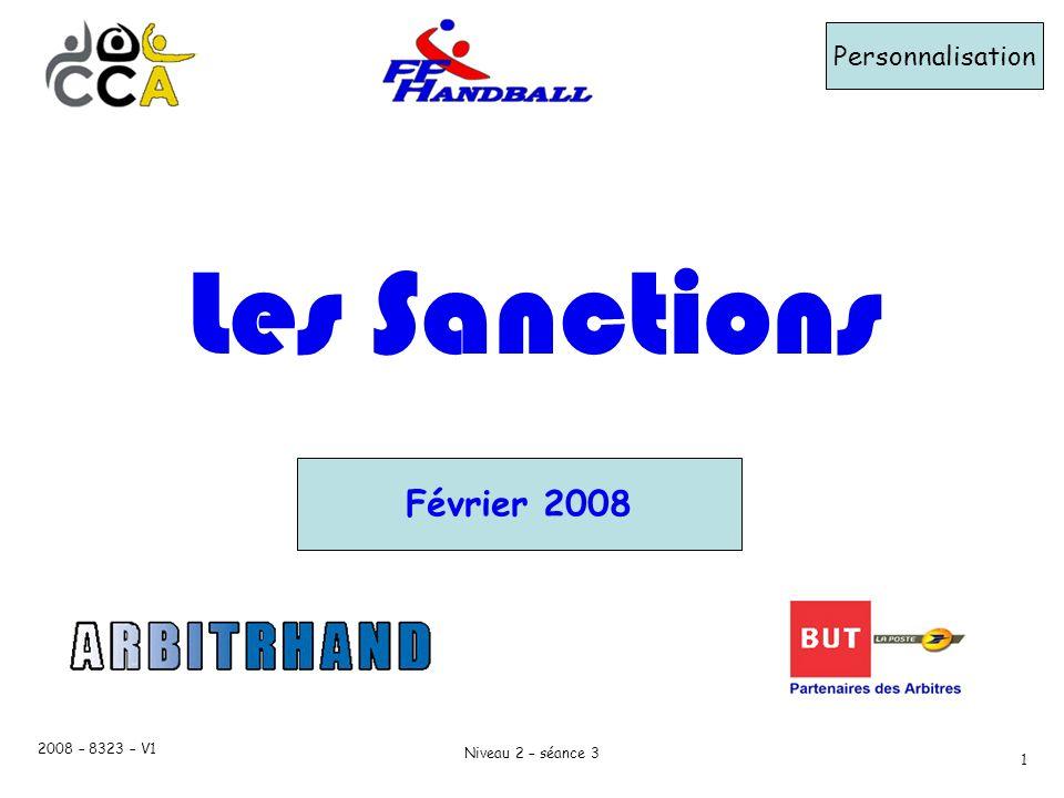 2008 – 8323 – V1 Niveau 2 – séance 3 1 Les Sanctions Personnalisation Février 2008