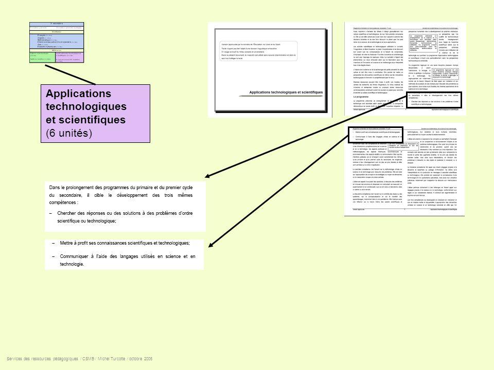 Applications technologiques et scientifiques (6 unités) Services des ressources pédagogiques / CSMB / Michel Turcotte / octobre 2006