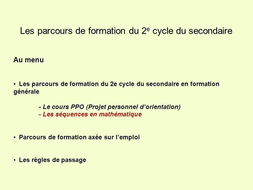 Au menu Les parcours de formation du 2e cycle du secondaire en formation générale - Le cours PPO (Projet personnel dorientation) - Les séquences en ma