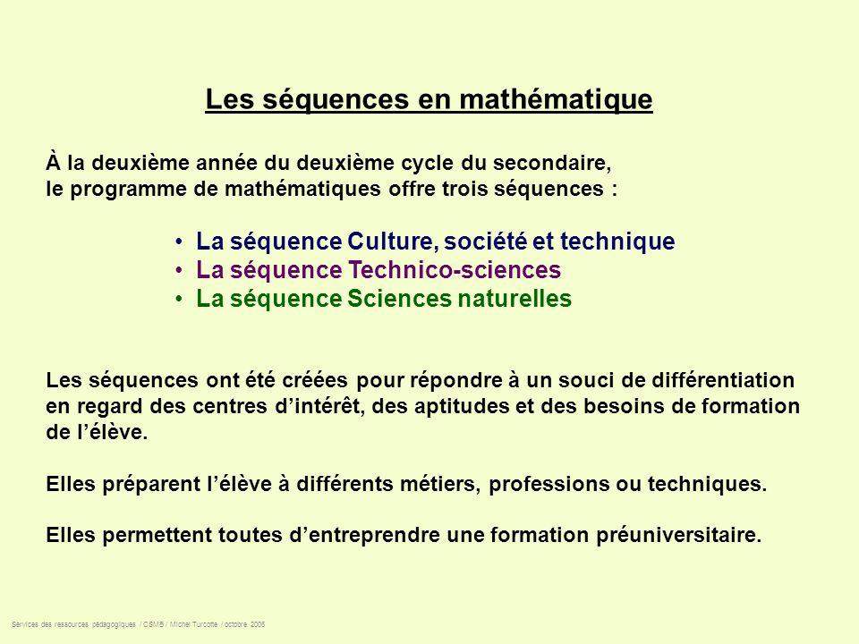 Les séquences en mathématique À la deuxième année du deuxième cycle du secondaire, le programme de mathématiques offre trois séquences : La séquence C