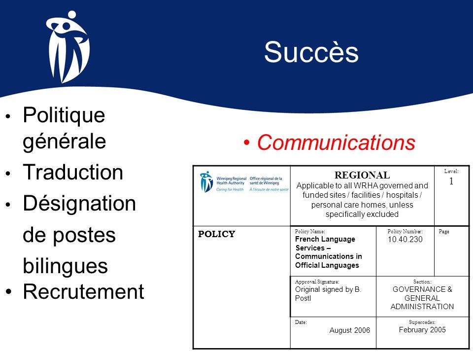 Succès Politique générale Traduction Désignation de postes bilingues Recrutement REGIONAL Applicable to all WRHA governed and funded sites / facilitie