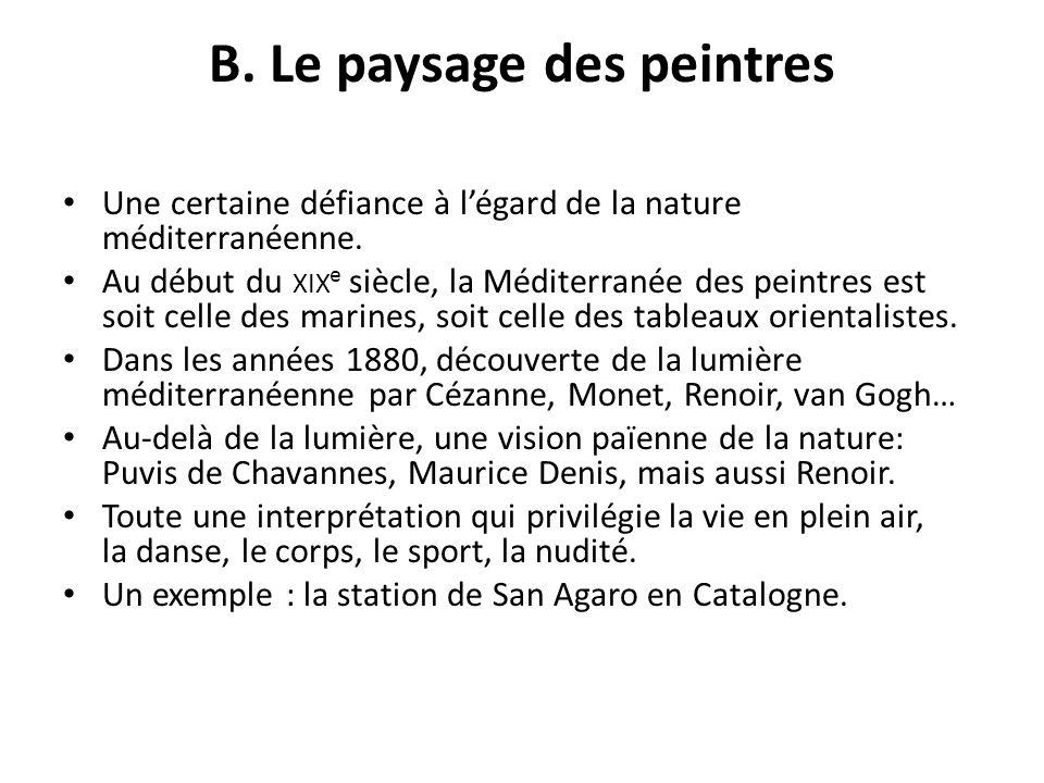B. Le paysage des peintres Une certaine défiance à légard de la nature méditerranéenne. Au début du XIX e siècle, la Méditerranée des peintres est soi