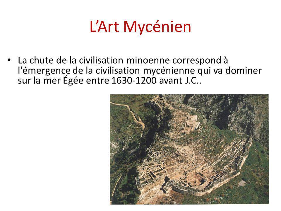 LArt Mycénien La chute de la civilisation minoenne correspond à l'émergence de la civilisation mycénienne qui va dominer sur la mer Égée entre 1630-12