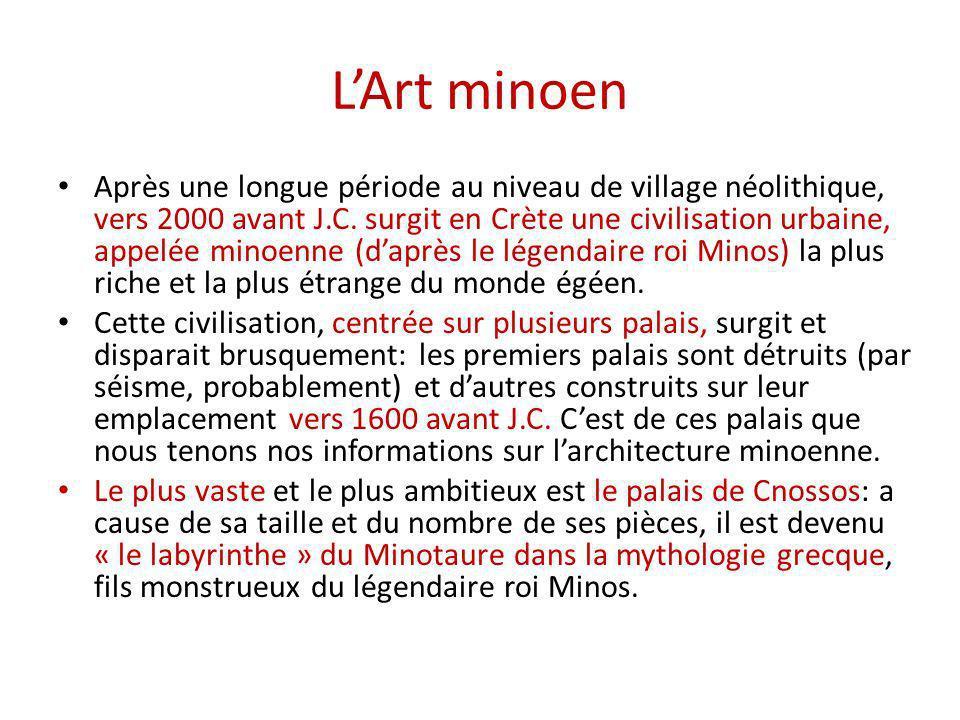LArt minoen Après une longue période au niveau de village néolithique, vers 2000 avant J.C. surgit en Crète une civilisation urbaine, appelée minoenne