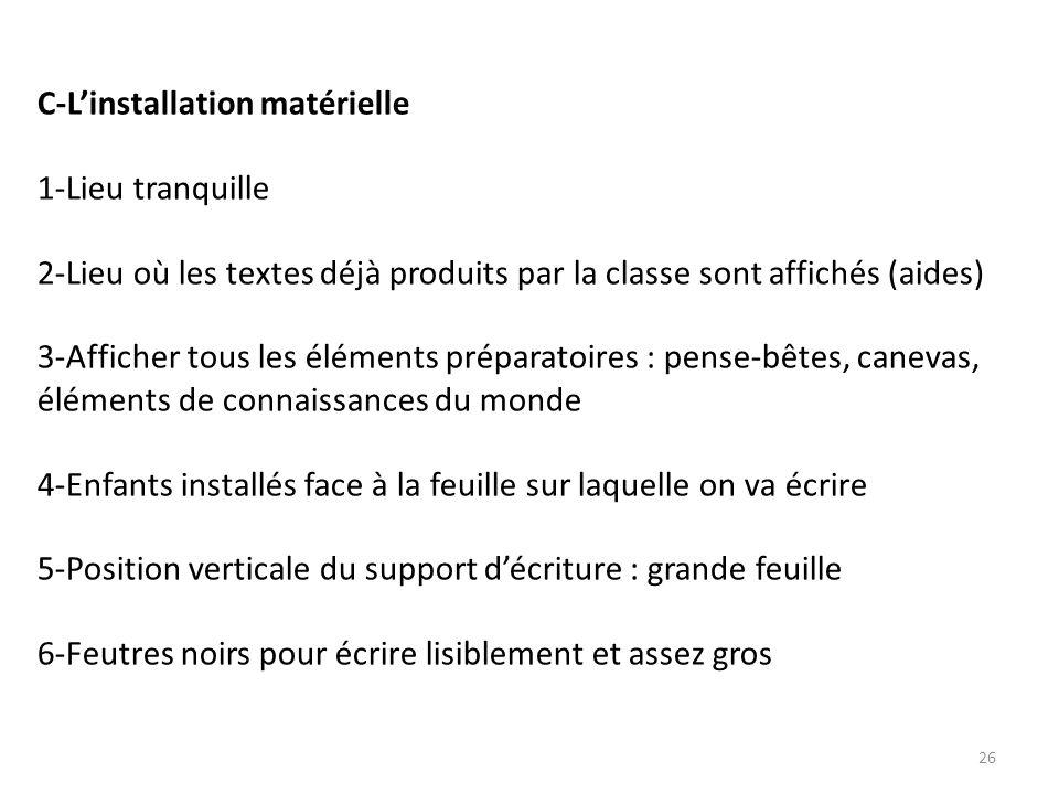 26 C-Linstallation matérielle 1-Lieu tranquille 2-Lieu où les textes déjà produits par la classe sont affichés (aides) 3-Afficher tous les éléments pr