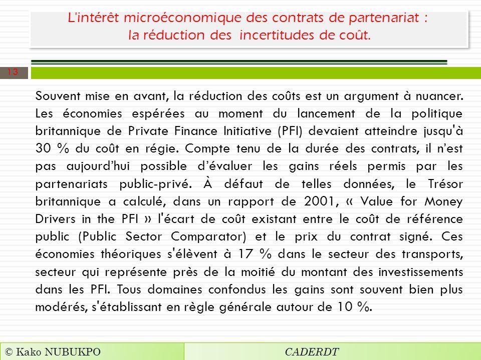 L'intérêt microéconomique des contrats de partenariat : la réduction des incertitudes de coût. Souvent mise en avant, la réduction des coûts est un ar