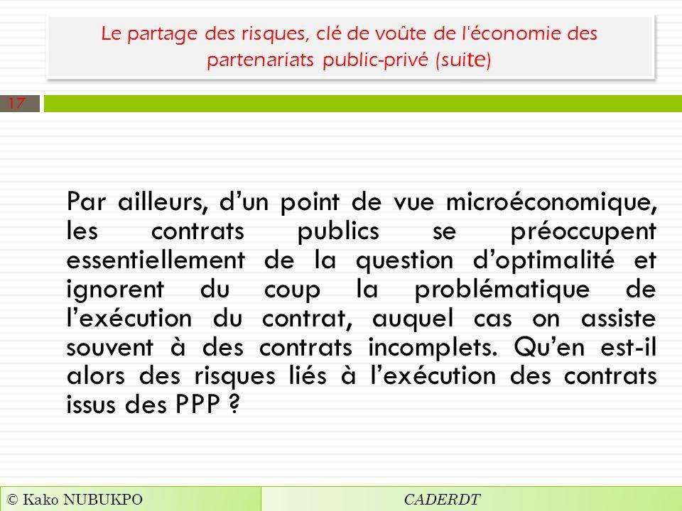 Le partage des risques, clé de voûte de l'économie des partenariats public-privé (sui te ) Par ailleurs, dun point de vue microéconomique, les contrat