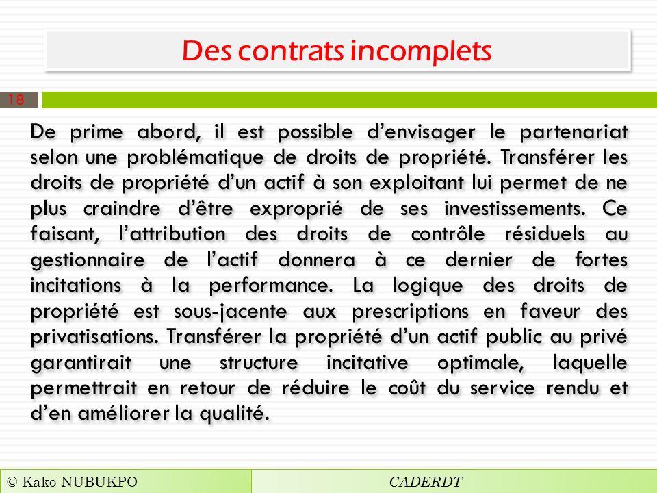 Des contrats incomplets De prime abord, il est possible denvisager le partenariat selon une problématique de droits de propriété.