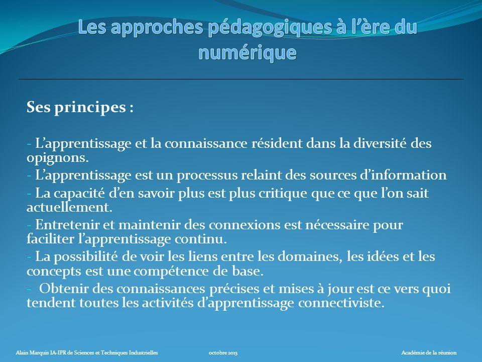 Alain Marquis IA-IPR de Sciences et Techniques Industriellesoctobre 2013Académie de la réunion Ses principes : - Lapprentissage et la connaissance rés