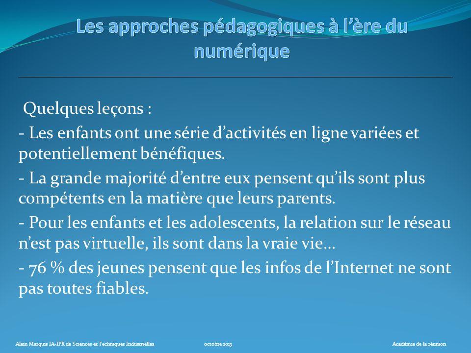 Alain Marquis IA-IPR de Sciences et Techniques Industriellesoctobre 2013Académie de la réunion Quelques leçons : - Les enfants ont une série dactivité
