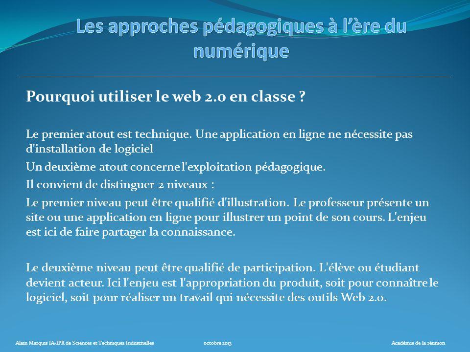 Alain Marquis IA-IPR de Sciences et Techniques Industriellesoctobre 2013Académie de la réunion Pourquoi utiliser le web 2.0 en classe ? Le premier ato