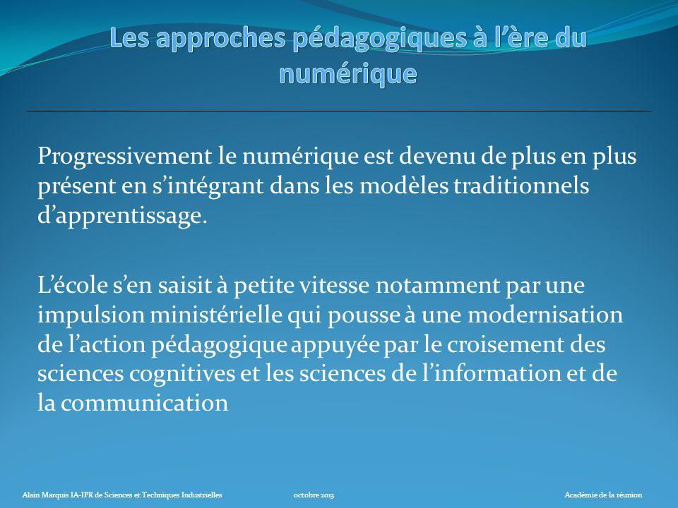 Alain Marquis IA-IPR de Sciences et Techniques Industriellesoctobre 2013Académie de la réunion Progressivement le numérique est devenu de plus en plus
