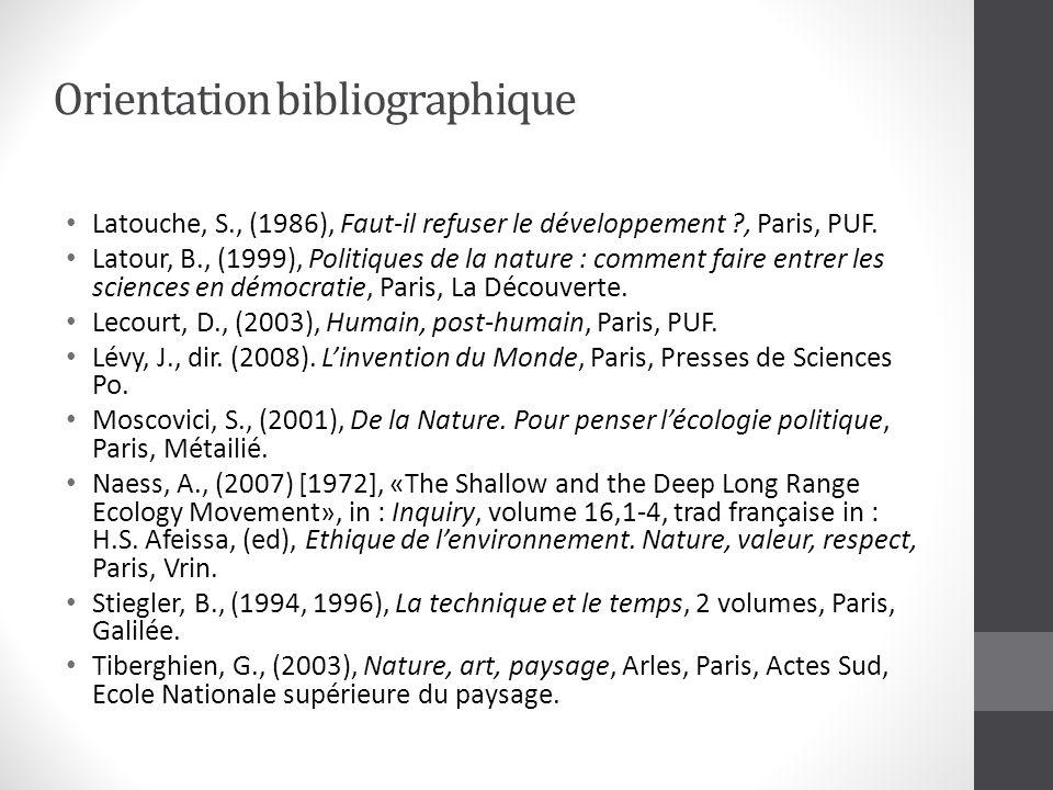 Orientation bibliographique Latouche, S., (1986), Faut-il refuser le développement , Paris, PUF.