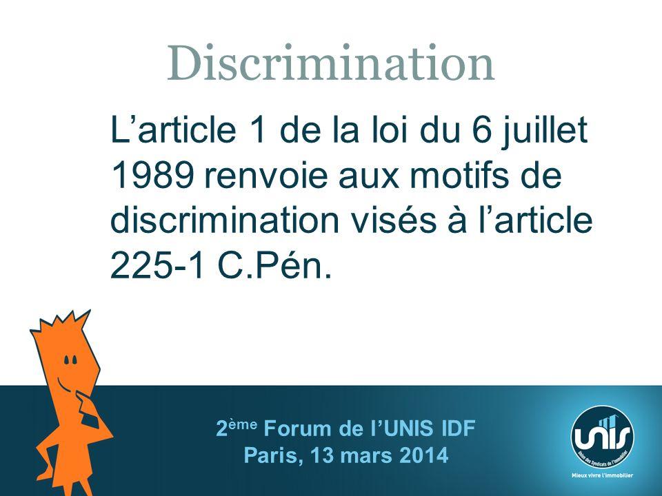 Discrimination Larticle 1 de la loi du 6 juillet 1989 renvoie aux motifs de discrimination visés à larticle 225-1 C.Pén.