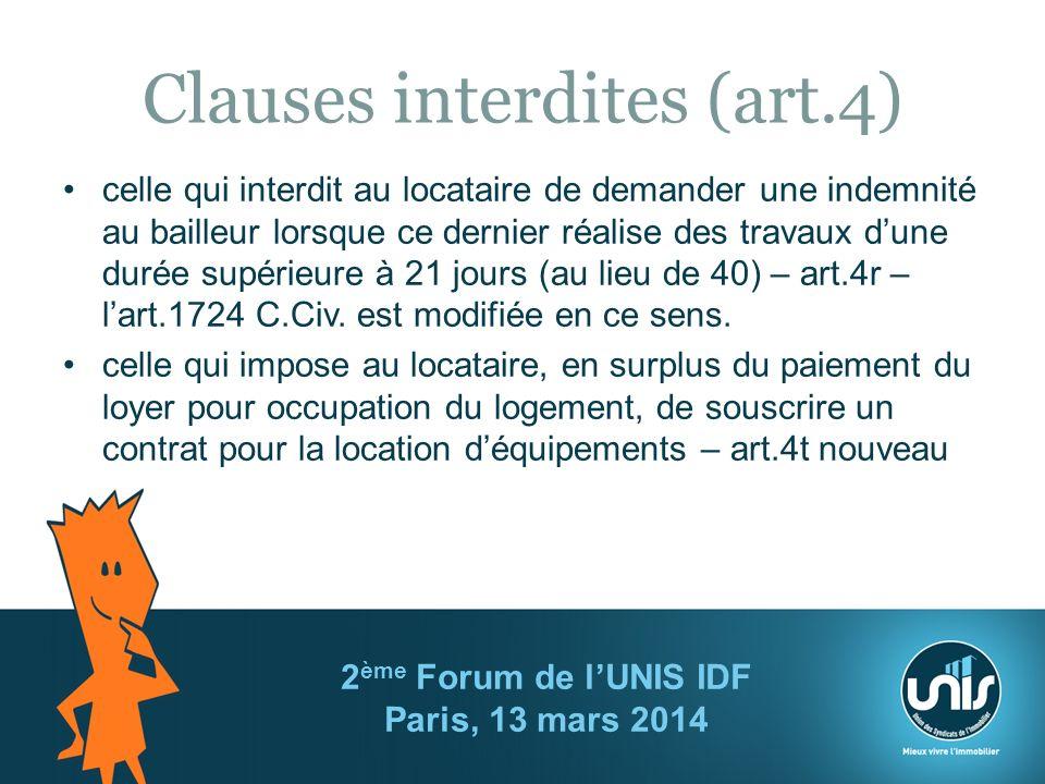 Clauses interdites (art.4) celle qui interdit au locataire de demander une indemnité au bailleur lorsque ce dernier réalise des travaux dune durée supérieure à 21 jours (au lieu de 40) – art.4r – lart.1724 C.Civ.