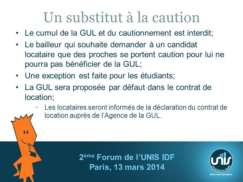 Un substitut à la caution Le cumul de la GUL et du cautionnement est interdit; Le bailleur qui souhaite demander à un candidat locataire que des proches se portent caution pour lui ne pourra pas bénéficier de la GUL; Une exception est faite pour les étudiants; La GUL sera proposée par défaut dans le contrat de location; Les locataires seront informés de la déclaration du contrat de location auprès de lAgence de la GUL.
