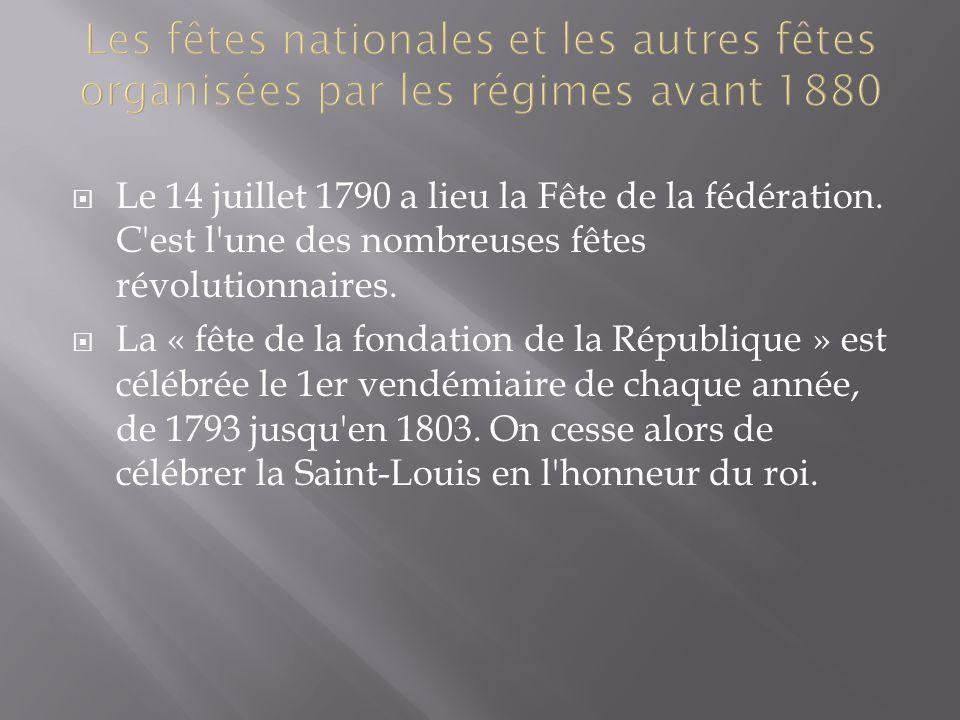 Le 14 juillet 1790 a lieu la Fête de la fédération. C'est l'une des nombreuses fêtes révolutionnaires. La « fête de la fondation de la République » es