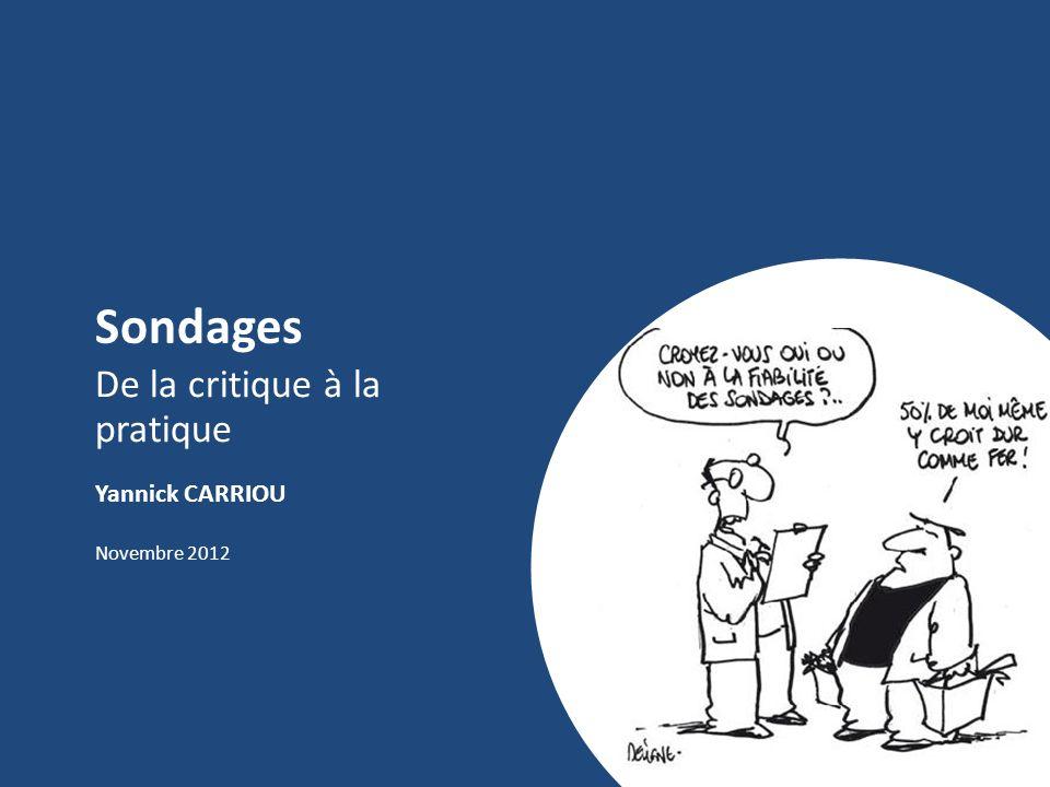 Sondages De la critique à la pratique Yannick CARRIOU Novembre 2012