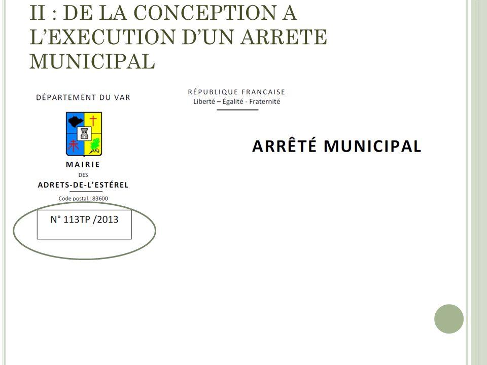 II : DE LA CONCEPTION A LEXECUTION DUN ARRETE MUNICIPAL A : LELABORATION : La numérotation