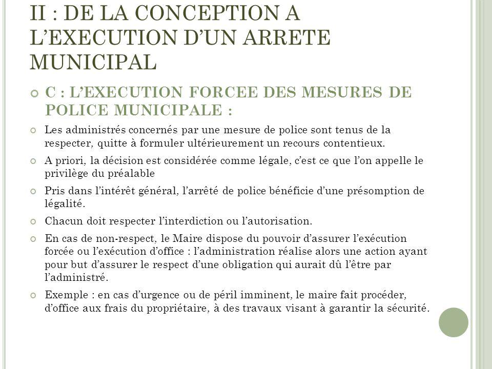 II : DE LA CONCEPTION A LEXECUTION DUN ARRETE MUNICIPAL C : LEXECUTION FORCEE DES MESURES DE POLICE MUNICIPALE : Les administrés concernés par une mes