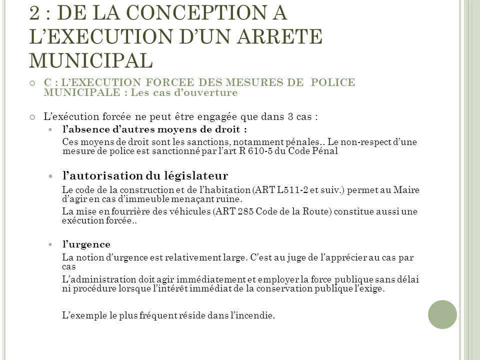 2 : DE LA CONCEPTION A LEXECUTION DUN ARRETE MUNICIPAL C : LEXECUTION FORCEE DES MESURES DE POLICE MUNICIPALE : Les cas douverture Lexécution forcée n
