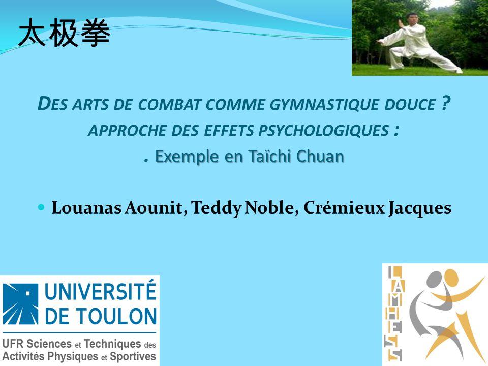 Exemple en Taïchi Chuan D ES ARTS DE COMBAT COMME GYMNASTIQUE DOUCE .