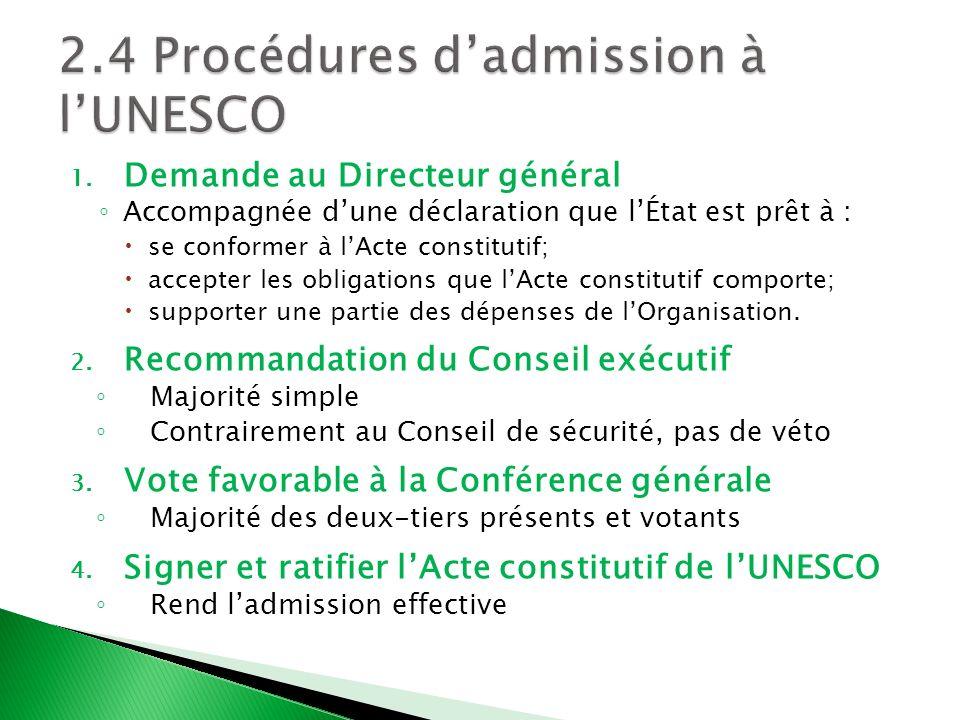 1. Demande au Directeur général Accompagnée dune déclaration que lÉtat est prêt à : se conformer à lActe constitutif; accepter les obligations que lAc