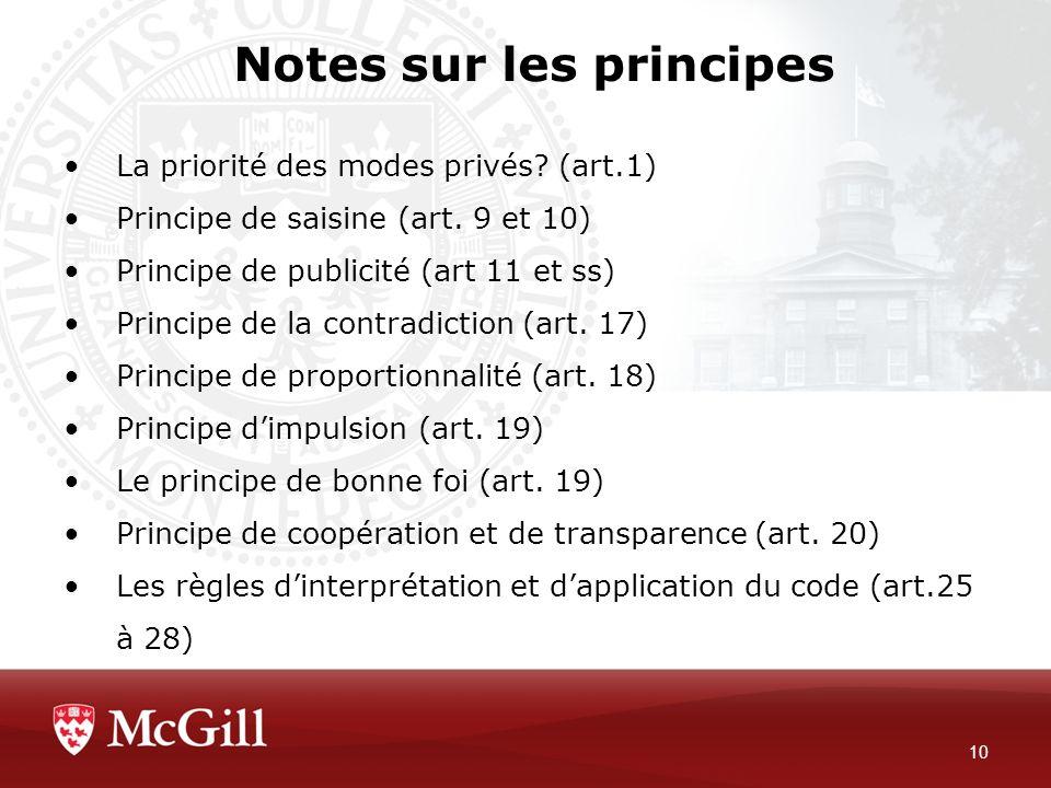 Notes sur les principes 10 La priorité des modes privés? (art.1) Principe de saisine (art. 9 et 10) Principe de publicité (art 11 et ss) Principe de l