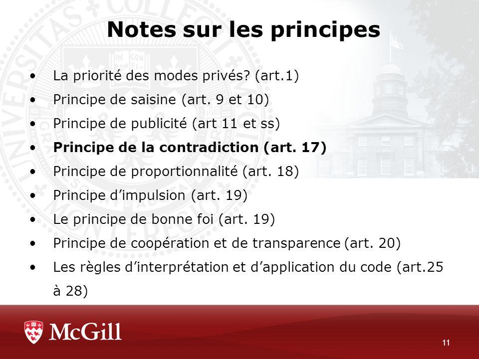 Notes sur les principes 11 La priorité des modes privés? (art.1) Principe de saisine (art. 9 et 10) Principe de publicité (art 11 et ss) Principe de l