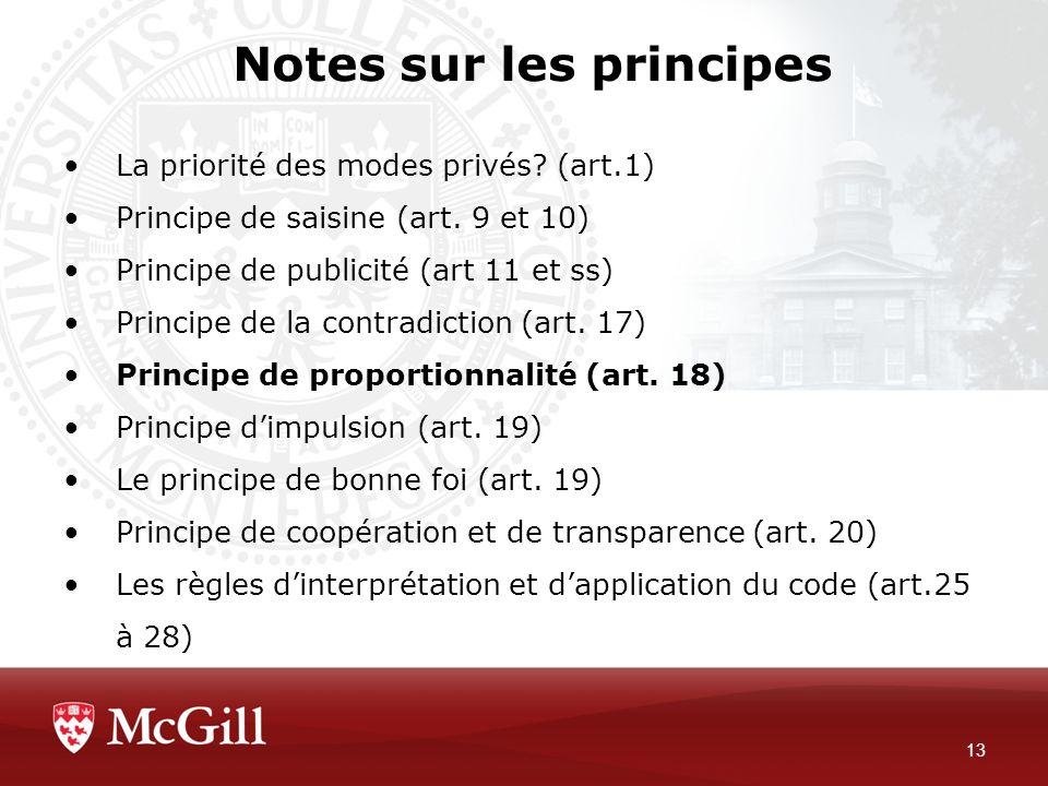 Notes sur les principes 13 La priorité des modes privés? (art.1) Principe de saisine (art. 9 et 10) Principe de publicité (art 11 et ss) Principe de l