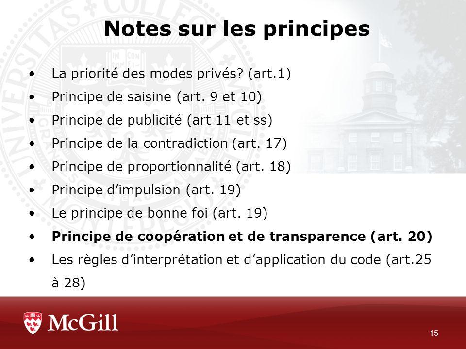Notes sur les principes 15 La priorité des modes privés? (art.1) Principe de saisine (art. 9 et 10) Principe de publicité (art 11 et ss) Principe de l