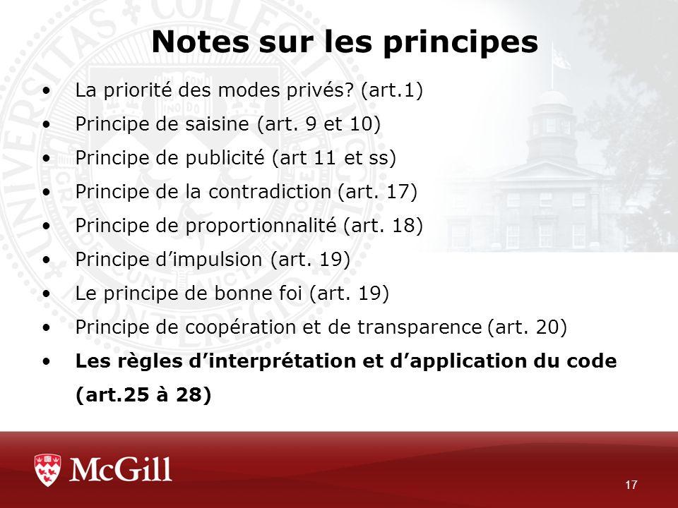 Notes sur les principes 17 La priorité des modes privés? (art.1) Principe de saisine (art. 9 et 10) Principe de publicité (art 11 et ss) Principe de l