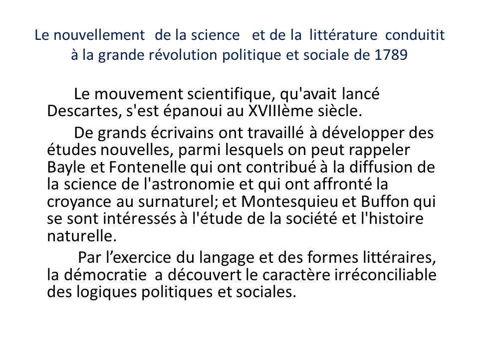 Le nouvellement de la science et de la littérature conduitit à la grande révolution politique et sociale de 1789 Le mouvement scientifique, qu'avait l