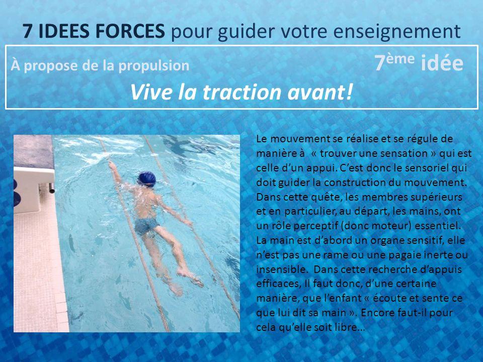 7 IDEES FORCES pour guider votre enseignement À propose de la propulsion 7 ème idée Vive la traction avant.