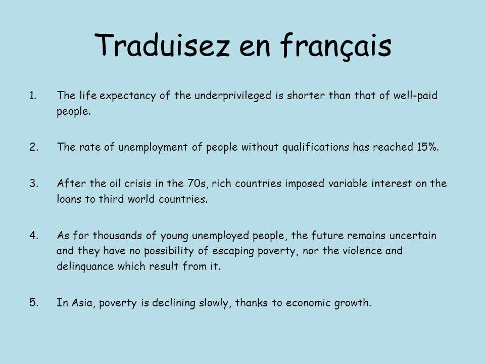Traduisez en français 1.Lespérance de vie des défavorisés est plus courte que celle des gens bien payés.