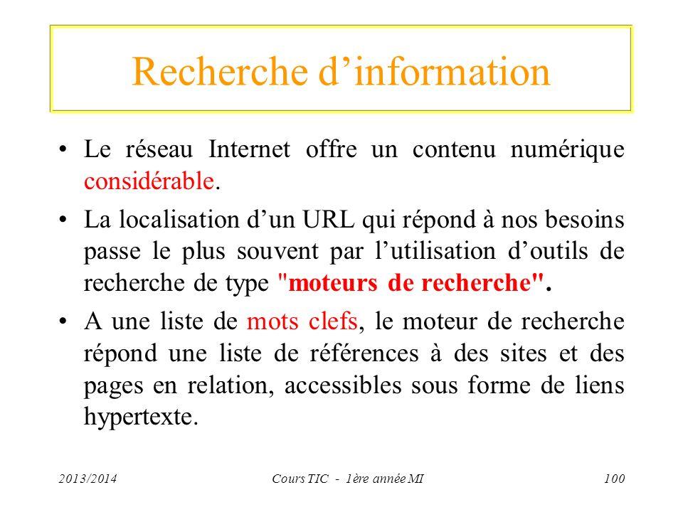 Recherche dinformation Le réseau Internet offre un contenu numérique considérable. La localisation dun URL qui répond à nos besoins passe le plus souv