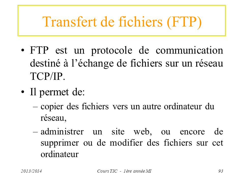 Transfert de fichiers (FTP) FTP est un protocole de communication destiné à léchange de fichiers sur un réseau TCP/IP. Il permet de: –copier des fichi