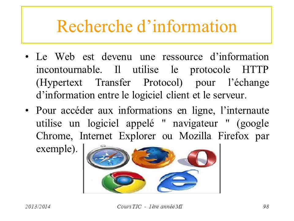 Recherche dinformation Le Web est devenu une ressource dinformation incontournable. Il utilise le protocole HTTP (Hypertext Transfer Protocol) pour lé