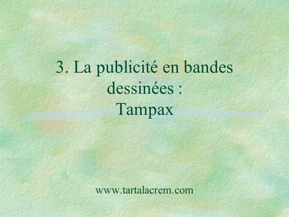3. La publicité en bandes dessinées : Tampax www.tartalacrem.com