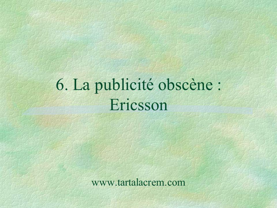 6. La publicité obscène : Ericsson www.tartalacrem.com
