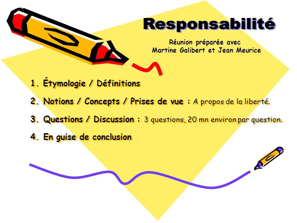 1. Étymologie / Définitions 2. Notions / Concepts / Prises de vue : A propos de la liberté. 3. Questions / Discussion : 3 questions, 20 mn environ par