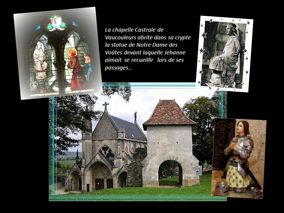 Le 13 mai Jehanne DArc vint la première fois à Vaucouleurs demander, en ce château, au capitaine de Braudicourt de lui fournir une escorte pour Chinon.