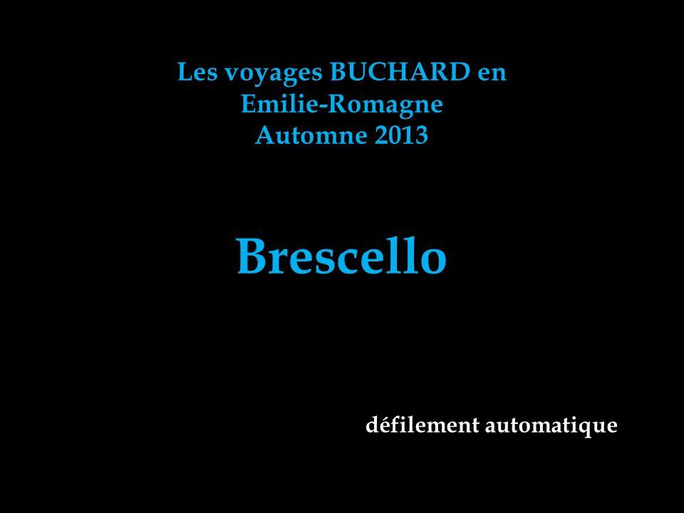 Les voyages BUCHARD en Emilie-Romagne Automne 2013 Brescello défilement automatique