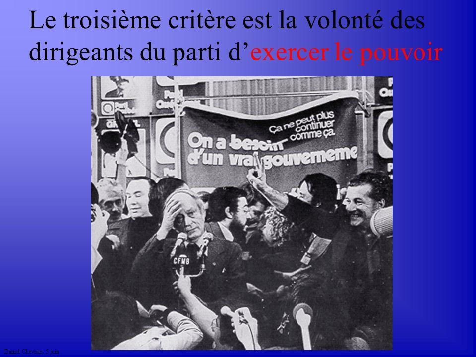 Daniel Chevrier. 5 juin Le troisième critère est la volonté des dirigeants du parti dexercer le pouvoir