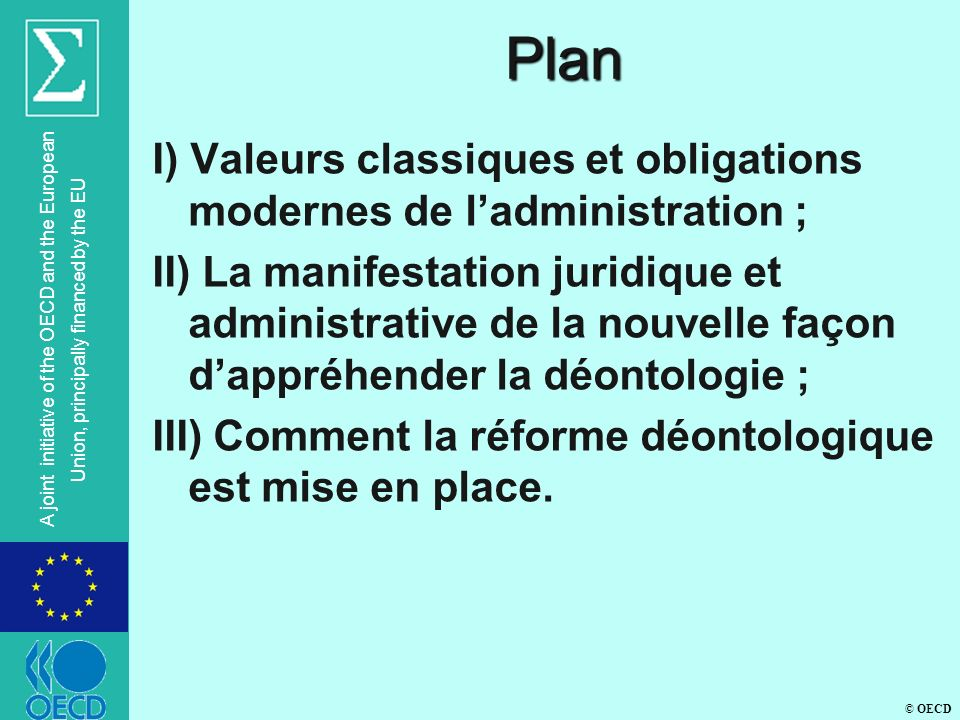 © OECD A joint initiative of the OECD and the European Union, principally financed by the EU Plan I) Valeurs classiques et obligations modernes de lad
