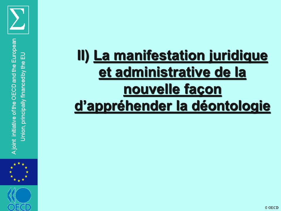 © OECD A joint initiative of the OECD and the European Union, principally financed by the EU II) La manifestation juridique et administrative de la no