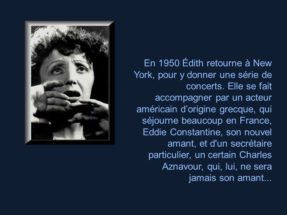 Fin 1947, Édith embarque pour New York. Elle y rencontre Marlene Dietrich, et surtout le boxeur Marcel Cerdan. Ils deviennent amants, les