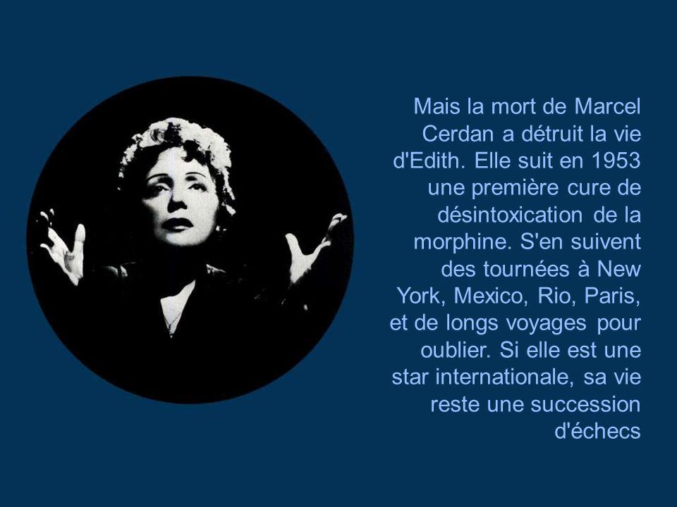 Côté scène, Édith obtient toujours le succès, que ce soit avec «Jézebel», écrit par Aznavour, ou «Je t'ai dans la peau», de Jacques Pills et de Gilber